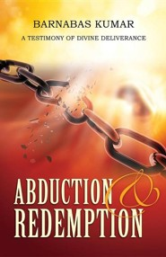 Abduction & Redemption  -     By: Barnabas Kumar