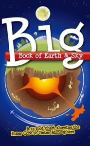 Big Book of Earth & Sky: A 15 Foot Chart Showing the Inner Core to the Outer Atmosphere