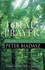 Total Prayer  -     By: Peter Biadasz