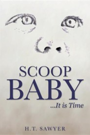 Scoop Baby  -     By: H.T. Sawyer