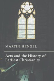 Acts and the History of Earliest Christianity  -     By: Martin Hengel