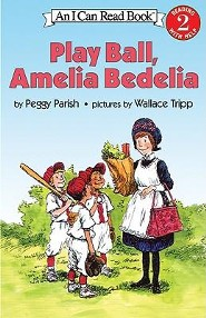 Play Ball, Amelia Bedelia  -     By: Peggy Parish     Illustrated By: Wallace Tripp