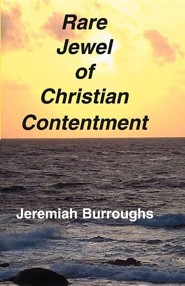 Rare Jewel of Christian Contentment  -     By: Jeremiah Burroughs