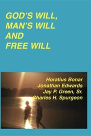 God's Will, Man's Will and Free Will  -     By: Jonathan Edwards, Charles H. Spurgeon
