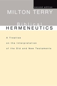 Biblical Hermeneutics: A Treatise on the Interpretation of the Old and New Testaments, Edition 0002