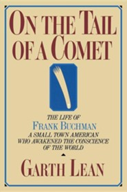 On the Tail of a Comet: The Life of Frank Buchman  -     By: Garth Lean