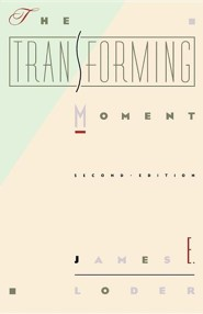 The Transforming Moment, Edition 0002  -     By: James E. Loder