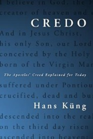 Credo: The Apostles' Creed Explained for Today  -     By: Hans Kung
