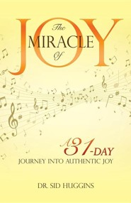 The Miracle of Joy  -     By: Sid Huggins