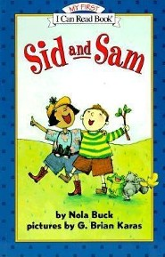Sid and Sam  -     By: Nola Buck     Illustrated By: G. Brian Karas