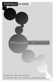Philosophy of Liberation  -     By: Enrique Dussel, Aquilina Martinez