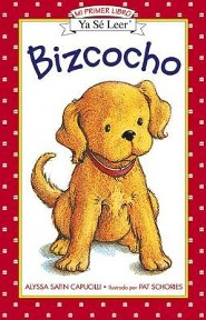 Bizcocho = Biscuit  -     Translated By: Teresa Mlawer     By: Alyssa Satin Capucilli     Illustrated By: Pat Schories