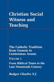 Christian Social Witness and Teaching Volume 1