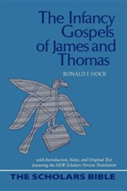 The Infancy Gospels of James and Thomas (with Introduction, Notes, and Original Text)  -     By: Ronald F. Hock