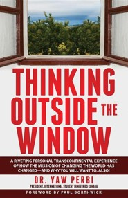 Thinking Outside the Window  -     By: Dr. Yaw Perbi