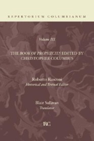 The Book of Prophecies V3  -     Edited By: Christopher Columbus, Roberto Rusconi     Translated By: Blair Sullivan     By: Christopher Columbus(ED.), Roberto Rusconi(ED.) & Blair Sullivan