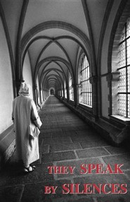 They Speak by Silences  -     By: A Carthusian