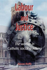 Labour and Justice  -     By: Gavan Duffy