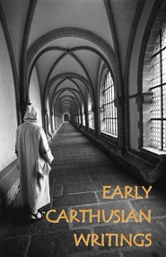 Early Carthusian Writings  -     By: Saint Bruno, Blessed Guigo, Prior Guigo II