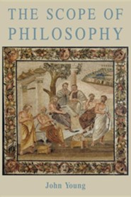 The Scope of Philosophy  -     By: John Young