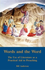 Words and the Word  -     By: Bill Anderson