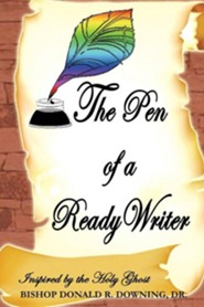 The Pen of a Ready Writer  -     By: Donald R. Downing