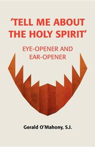 Tell Me about the Holy Spirit  -     By: Gerald O'Mahony SJ