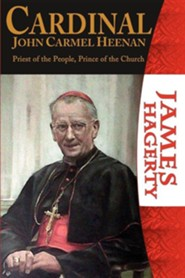 Cardinal John Carmel Heenan. Priest of the People, Prince of the Church  -     By: James Hagerty