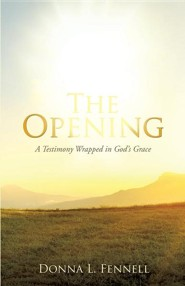 The Opening  -     By: Donna L. Fennell