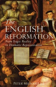 The English ReformationRevised Edition  -     By: Peter Milward