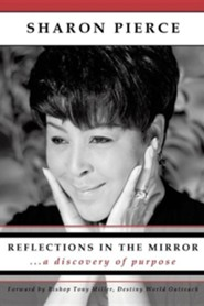 Reflections in the Mirror  -     By: Sharon Pierce