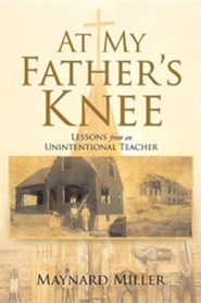At My Father's Knee  -     By: Maynard Miller