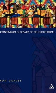 Continuum Glossary of Religious Terms  -     Edited By: Ron Geaves     By: Ron Geaves(ED.)