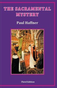 The Sacramental Mystery, Edition 0003  -     By: Paul Haffner
