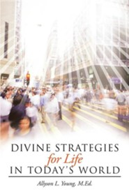 Divine Strategies for Life in Today's World  -     By: Allyson L. Young