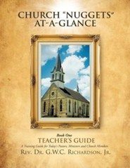 Church Nuggets At-A-Glance  -     By: G.W.C. Richardson Jr.