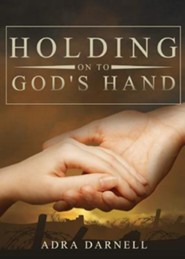 Holding on to God's Hand  -     By: Adra Darnell