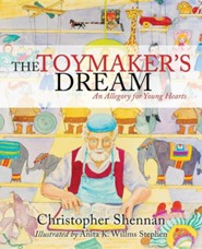 The Toymaker's Dream  -     By: Christopher Shennan     Illustrated By: Anita K. Willms Stephen