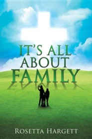 It's All about Family  -     By: Rosetta Hargett