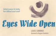 Eyes Wide Open: Spiritual Resources for Healing from Childhood Sexual Assault  -     By: Louise Cummings, Margaret Kyle