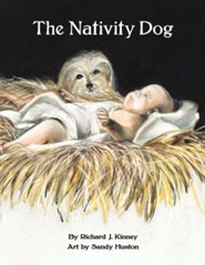 The Nativity Dog  -     By: Richard J. Kinney     Illustrated By: Sandy Huston