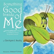 Something Good Inside of Me  -     By: Carolynn J. Scully     Illustrated By: Andrew F. Porter
