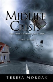 Midlife Crisis: The Storm Before the Calm  -     By: Teresa Morgan