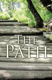 The Path  -     By: Jeanette Peasley