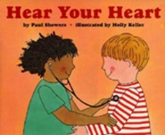 Hear Your Heart Revised & Newly Illustrated Edition  -     By: Paul Showers     Illustrated By: Holly Keller, Paul Showers