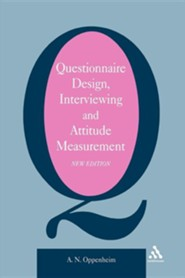 Questionnaire Design, Interviewing and Attitude Measurement, Edition 0002New  -     By: A. Oppenheim