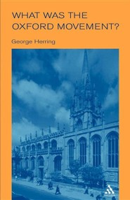 What Was the Oxford Movement?  -     By: George C. Herring