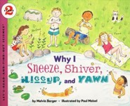Why I Sneeze, Shiver, Hiccup, & Yawn Newly Illustrated Edition  -     By: Melvin Berger     Illustrated By: Paul Meisel, Melvin Berger