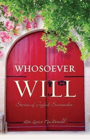 Whosoever Will  -     By: Rita Louise MacDonald