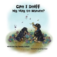 Can I Sniff My Way to Heaven?  -     By: Sandy Loker